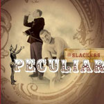 theslackers_peculiar_150